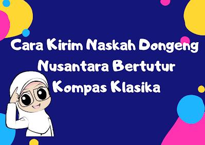 Cara Kirim Naskah Dongeng Nusantara Bertutur Kompas Klasika