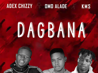{Music}:  Omo Alade _ Dagbana Ft Ade chizzy x KMS