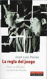 """""""La regla del juego"""" - José Luis Pardo."""