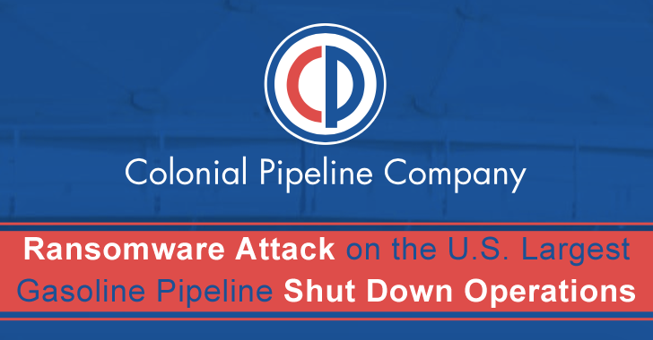 Ransomware Attack on The U.S. Largest Gasoline Pipeline Shut Down Operations