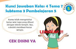 Kunci Jawaban Kelas 4 Tema 7 Subtema 3 Pembelajaran 5 www.simplenews.me