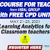 FREE COURSE FOR TEACHERS with FREE 3 CPD UNITS (Register Here) May 21-23