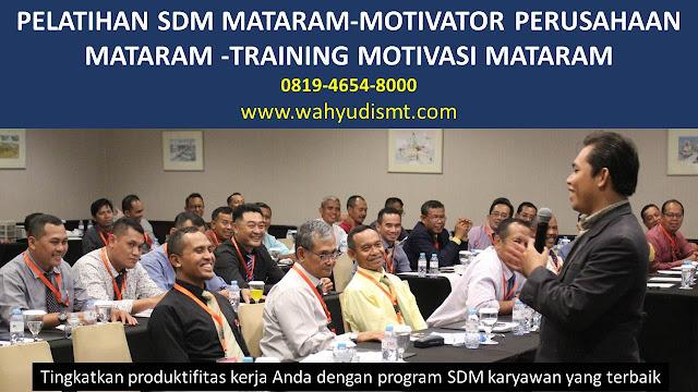 PELATIHAN SDM MATARAM-MOTIVATOR PERUSAHAAN MATARAM -TRAINING MOTIVASI MATARAM, TRAINING MOTIVASI MATARAM,  MOTIVATOR MATARAM, PELATIHAN SDM MATARAM,  TRAINING KERJA MATARAM,  TRAINING MOTIVASI KARYAWAN MATARAM,  TRAINING LEADERSHIP MATARAM,  PEMBICARA SEMINAR MATARAM, TRAINING PUBLIC SPEAKING MATARAM,  TRAINING SALES MATARAM,   TRAINING FOR TRAINER MATARAM,  SEMINAR MOTIVASI MATARAM, MOTIVATOR UNTUK KARYAWAN MATARAM,     INHOUSE TRAINING MATARAM, MOTIVATOR PERUSAHAAN MATARAM,  TRAINING SERVICE EXCELLENCE MATARAM,  PELATIHAN SERVICE EXCELLECE MATARAM,  CAPACITY BUILDING MATARAM,  TEAM BUILDING MATARAM , PELATIHAN TEAM BUILDING MATARAM PELATIHAN CHARACTER BUILDING MATARAM TRAINING SDM MATARAM,  TRAINING HRD MATARAM,     KOMUNIKASI EFEKTIF MATARAM,  PELATIHAN KOMUNIKASI EFEKTIF, TRAINING KOMUNIKASI EFEKTIF, PEMBICARA SEMINAR MOTIVASI MATARAM,  PELATIHAN NEGOTIATION SKILL MATARAM,  PRESENTASI BISNIS MATARAM,  TRAINING PRESENTASI MATARAM,  TRAINING MOTIVASI GURU MATARAM,  TRAINING MOTIVASI MAHASISWA MATARAM,  TRAINING MOTIVASI SISWA PELAJAR MATARAM,  GATHERING PERUSAHAAN MATARAM,  SPIRITUAL MOTIVATION TRAINING  MATARAM  , MOTIVATOR PENDIDIKAN MATARAM