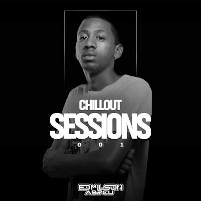 DJ Edmilson Abreu - Chillout Sessions 001