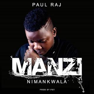 [Zambia MUSIC] Paul Raj - Manzi Nimankwala