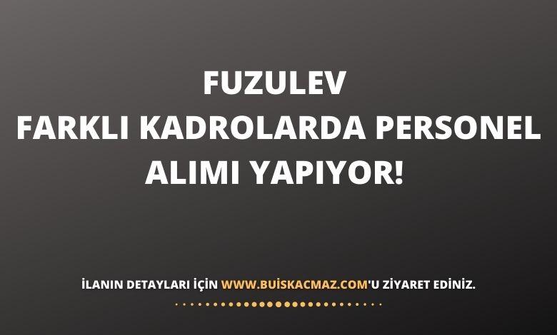 Fuzulev Farklı Kadrolarda Personel Alımı Yapıyor...