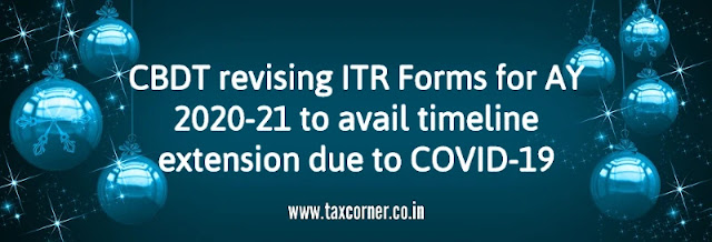 cbdt-revising-itr-forms-for-ay-2020-21-to-avail-timeline-extension-due-to-covid-19