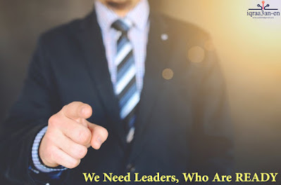 Leaders Selection: We Need Leaders, Who Are READY!