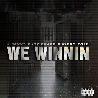 New Music Alert, We Winnin, J Savvy, ITZ DRACO, Ricky Polo, Southrageous, Hip Hop Everything, Casual Crooks, video premiere, Promo Vatican, Team Bigga Rankin, Stapled Ske Media Lab,