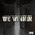 [Video] We Winnin - J. Savvy ft. ITZ DRACO & Ricky Polo