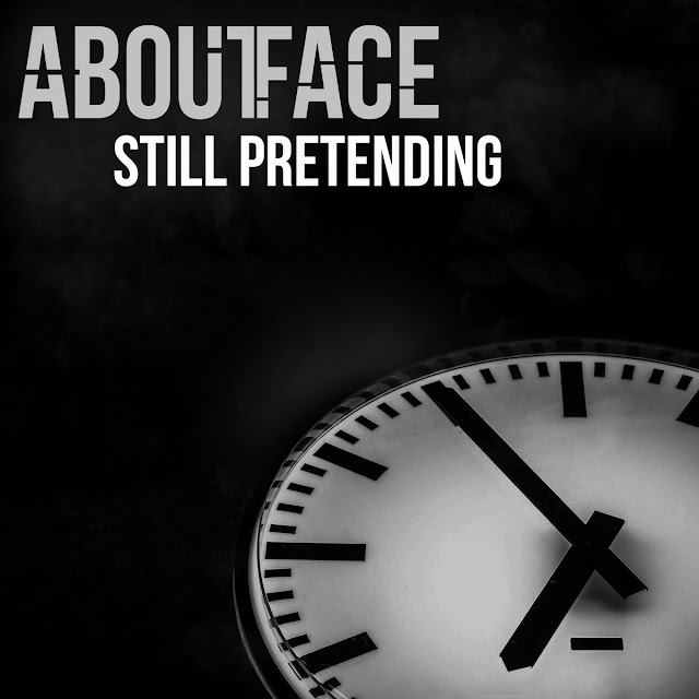 "Stream & Download ""Still Pretending"" Original Song by About-Face"