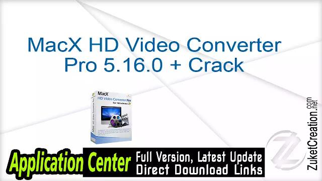 MacX HD Video Converter Pro 5.16.0 + Crack