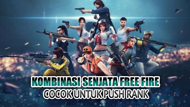 10 Kombinasi Senjata Free Fire Cocok Untuk Push Rank