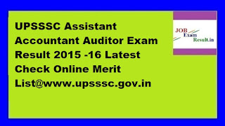 UPSSSC Assistant Accountant Auditor Exam Result 2015 -16 Latest Check Online Merit List@www.upsssc.gov.in