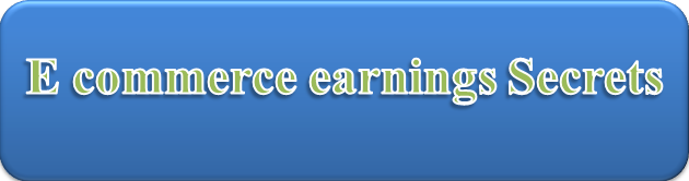 E commerce earnings Secrets