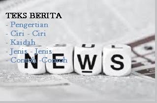 ciri - ciri dan contoh teks berita