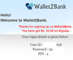 Wallet2Bank LOOT - Get Rs.25 On Signup Rs.10 Per Refer
