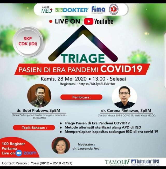 Webinar - Triage Pasien di Era Pandemi COVID-19 Event Timing              : May 28th, 2020 at 13.00 WIB
