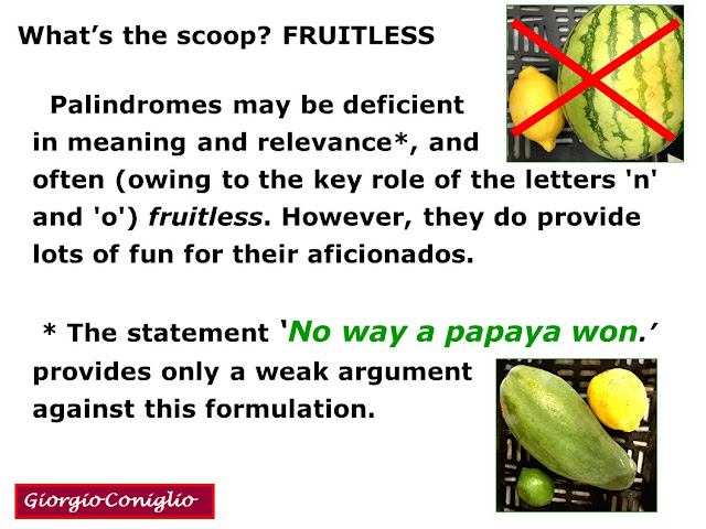wordplay; palindromes; cuisine; fruit; coot; Giorgio Coniglio