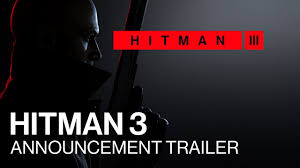 WHAT WE WANT SEE IN HITMAN 3