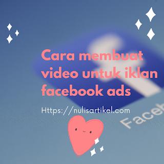 Cara membuat video untuk iklan facebook ads