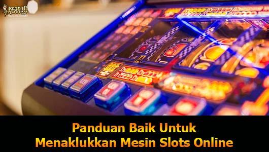 Panduan Baik Untuk Menaklukkan Mesin Slots Online