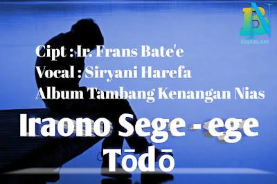 Iraono Sege - ege Todo - Lirik Lagu Nias | Blog Nias