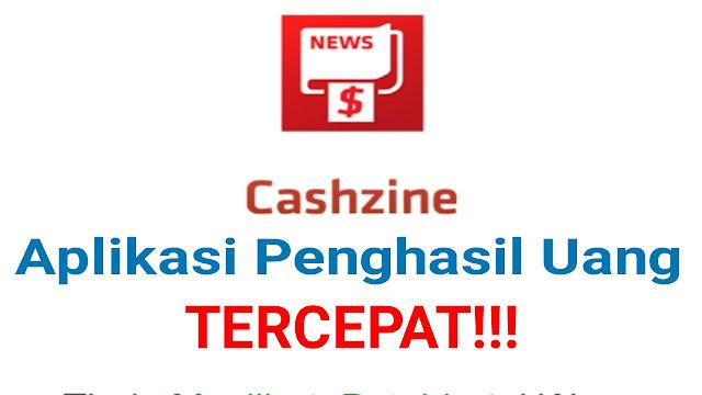 Cashzine Aplikasi Penghasil Uang Tercepat