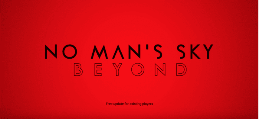 No Man's Sky Major New Update 'Beyond' Announced