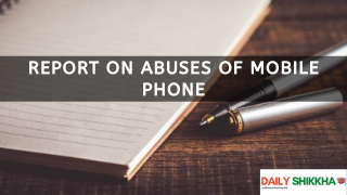 Report onAbuses of Mobile Phone
