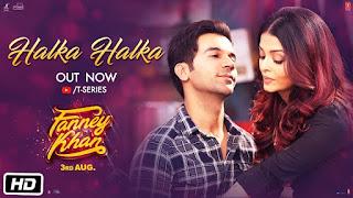 Halka Halka Song Lyrics | FANNEY KHAN | Aishwarya Rai Bachchan | Rajkummar Rao | Amit Trivedi