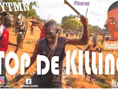 Music: Humble joakiz - stop the killings