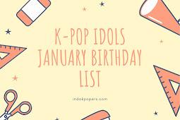 Daftar Lengkap Idol K-Pop Kelahiran Bulan Januari