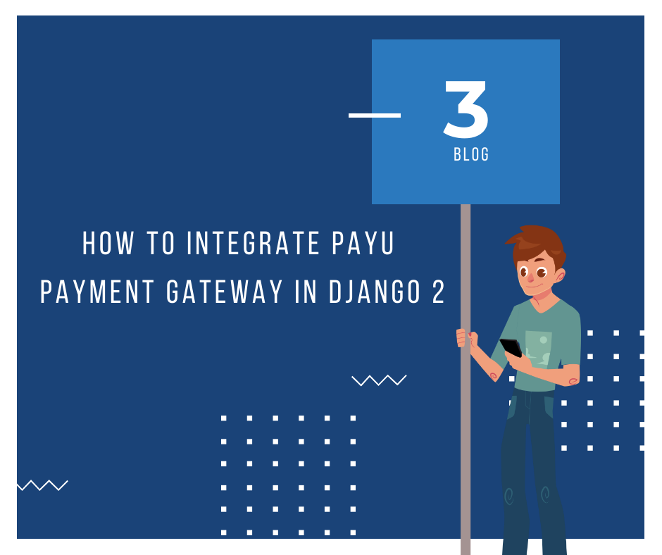 How to Integrate Payu Paymnet gateway In Django 2.0