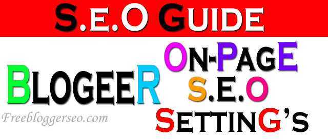 On-page SEO, On-page SEO Settings, Best on page SEO Settings, Free Blogger On-Page SEO Settings 2020 [Ultimate Guide],