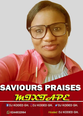 Ghana gospel mixtape, Ghana songs, Ghana gospel songs, latest Ghana songs, Sasyentgh, DJ Koded