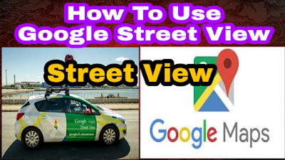 How to use Google Street view, how to use Google Earth,  google street view, google earth, google map, google,