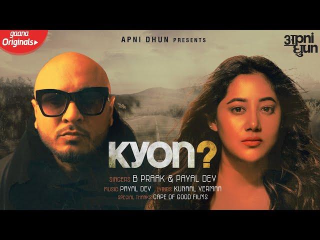 Kyon Song Lyrics - B Praak and Payal Dev