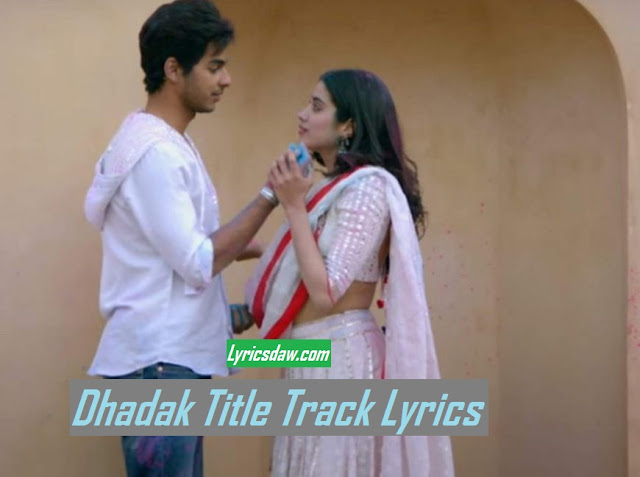 Dhadak Title Track Lyrics