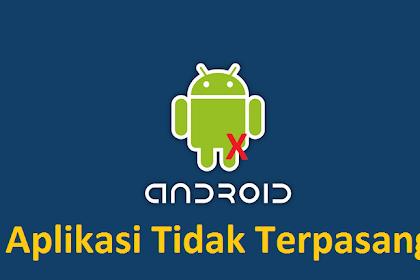 Cara Mengatasi Aplikasi Tidak Terpasang di Hp Android [Berhasil]