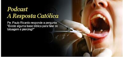 """Padre Paulo Ricardo – A Resposta Católica: """"Tatuagem & Piercing"""""""