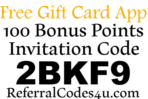 Free Gift Card App Invitation Code 2020, Free Gift Card App Invitation Code Sign Up Bonus
