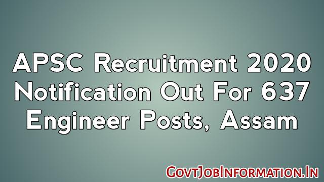 APSC Recruitment 2020 Notification Released: Apply Online For 637 Engineer Posts