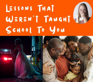 Lessons That Weren't Taught In School To You