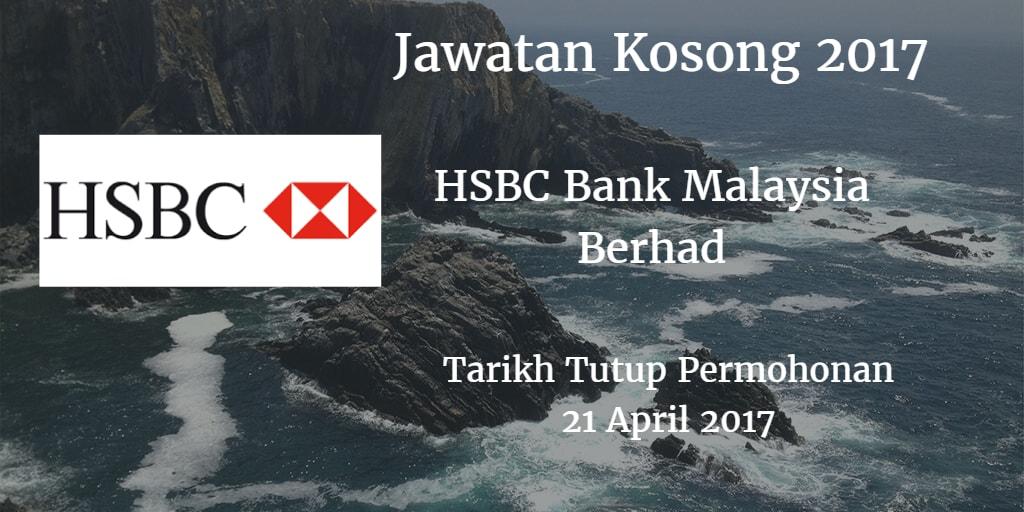 Jawatan Kosong HSBC Bank Malaysia Berhad 21 April 2017