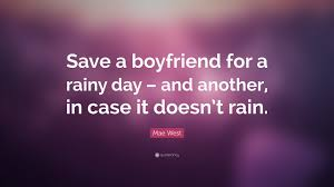 save a boyfriend for rainy day quotes