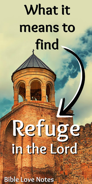 What it means to have God as our refuge