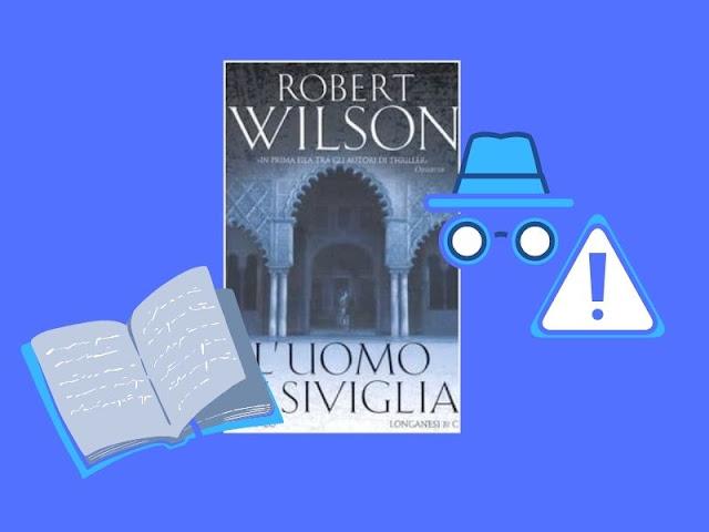 L'uomo di Siviglia: un giallo di Wilson