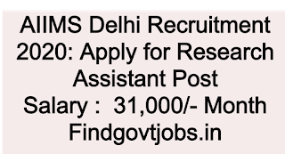AIIMS Delhi Recruitment 2020: Apply for Research Assistant