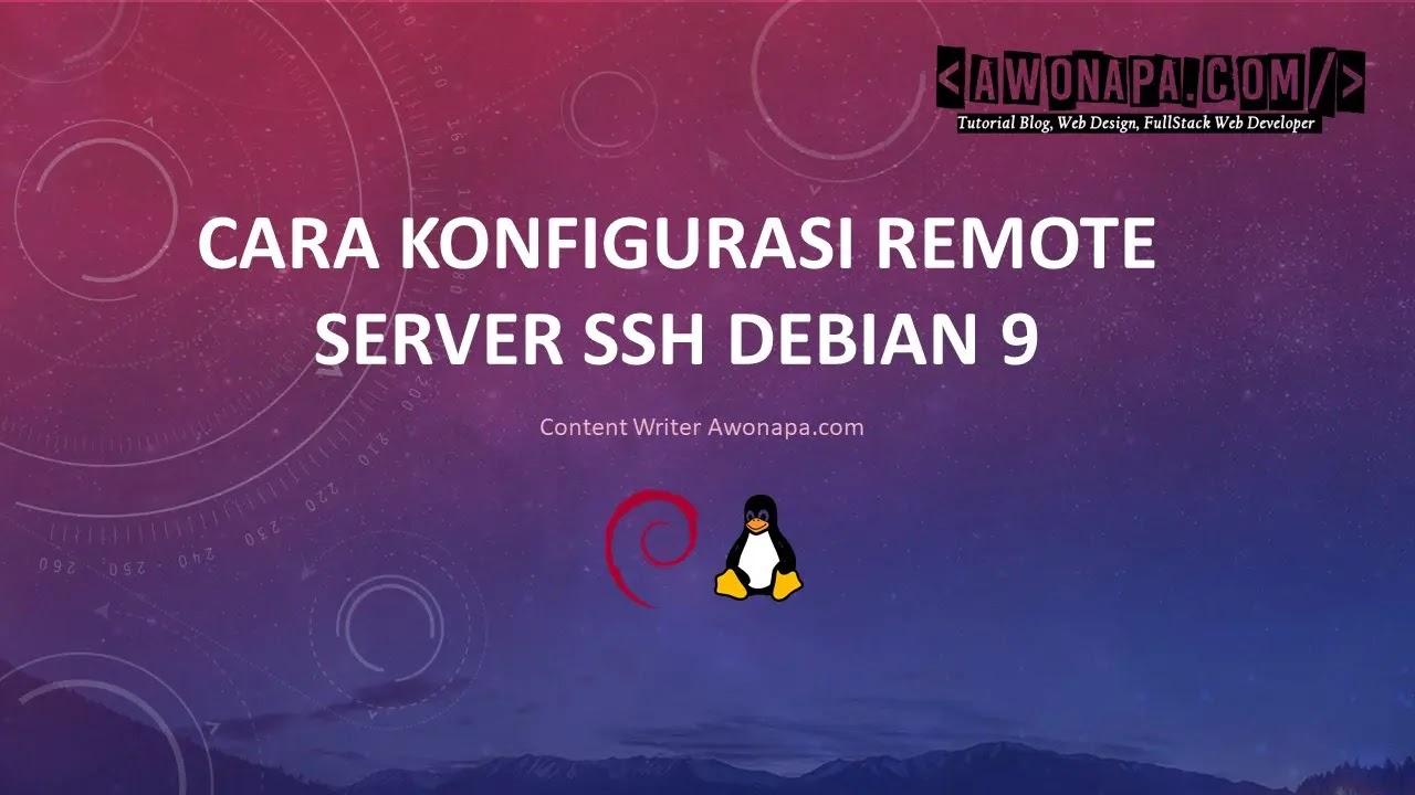 Konfigurasi Remote Server SSH Debian 9